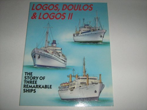 9781859850350: Logos, Doulos & Logos II: The Story of Three Remarkable Ships