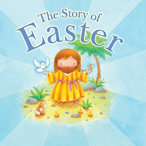 The Story of Easter: Tim Dowley, Steve Whitlow