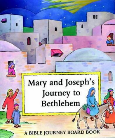 9781859852026: Mary and Joseph's Journey to Bethlehem (Bible Journey Board Book)