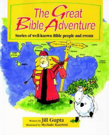 The Great Bible Adventure: Stories of Well-known: Gupta, Jill
