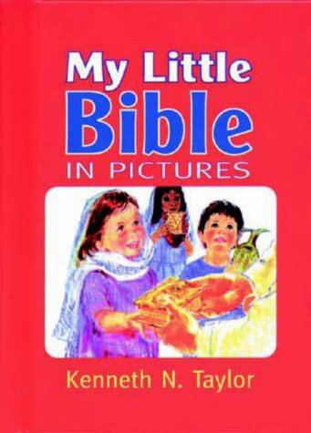 My Little Bible in Pictures (Bibles) (1859852432) by KENNETH N. TAYLOR