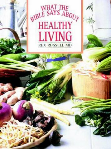 9781859852637: What the Bible Says About Healthy Living