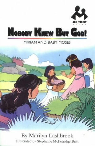 9781859852811: Nobody Knew But God!: Miriam and Baby Moses (Me Too!)
