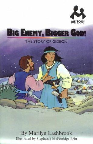 Big Enemy, Bigger God!: Gideon (Me Too!): Lashbrook, Marilyn
