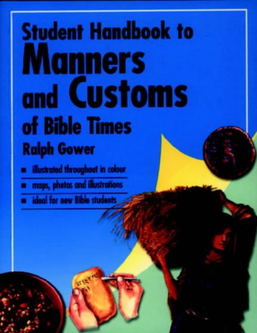 Student Handbook to Manners and Customs of Bible Times (1859853226) by Gower, Ralph