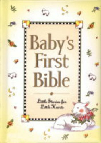 9781859855355: Baby's First Bible: Little Stories for Little Hearts (Baby's First Bible Collection)