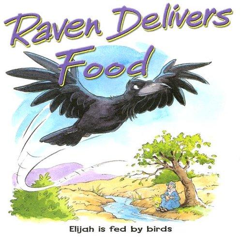 9781859855522: Raven Delivers Food: Elijah Is Fed by Birds