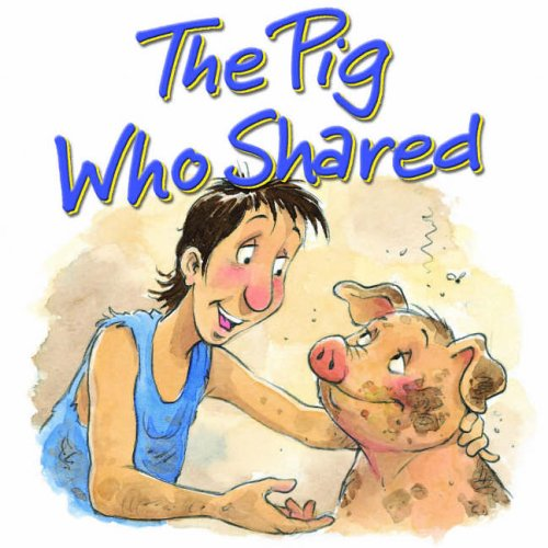 The Pig Who Shared: The Prodigal Son (1859855539) by Tim Dowley
