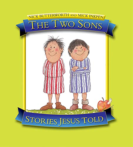The Two Sons: Stories Jesus Told: Butterworth, Nick