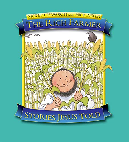 The Rich Farmer: Stories Jesus Told: Butterworth, Nick