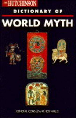 Hutchinson Dictionary Of World Myth, The
