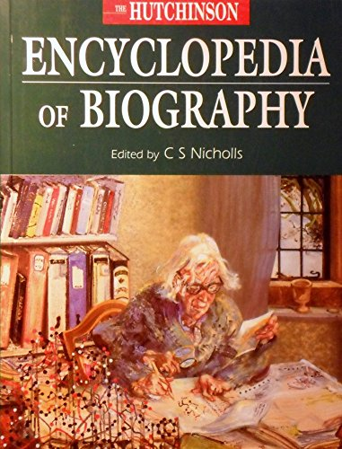 The Hutchinson Encyclopedia of Biography: Nicholls, C. S. (Editor)