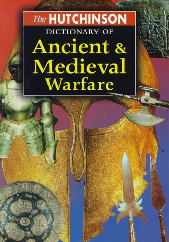9781859861936: The Hutchinson Dictionary of Ancient and Medieval Warfare (Helicon history)