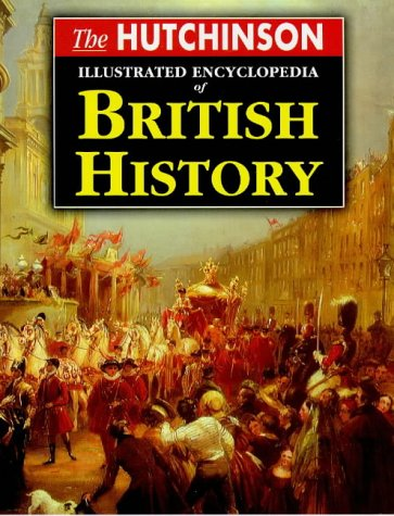 9781859862575: The Hutchinson Illustrated Encyclopedia of British History (Helicon history)