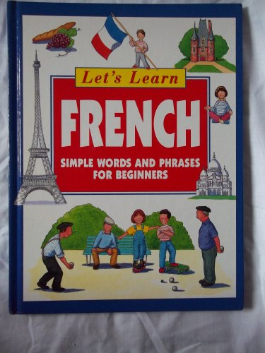 Let's Learn French: Simple Words and Phrases for Beginners
