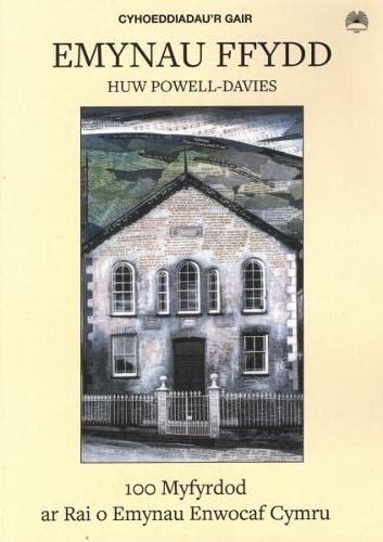 Emynau'r Ffydd: 100 Myfyrdod Ar Rai O Emynau Enwocaf Cymru: Davies, Huw Powell