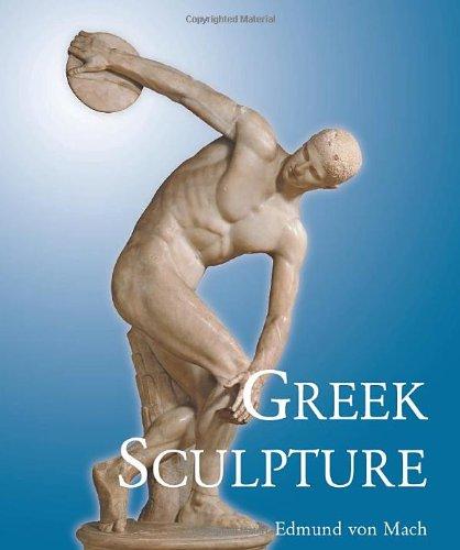 Greek Sculpture: Its Spirit & Its Principles: von Mach, Edmund