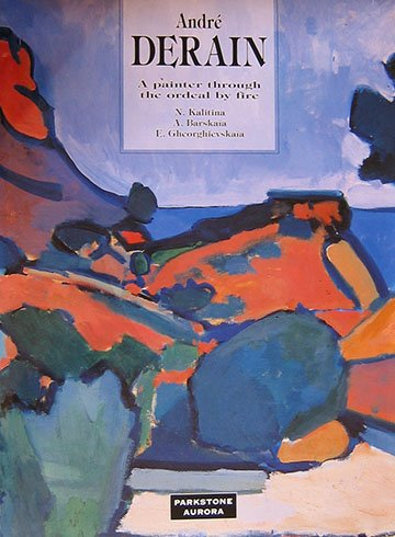 9781859950845: Andre Derain: a Painter Through the Ordeal by Fire (Grands Maitres)