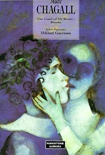 Marc Chagall. The Land of My Heart: Mikhail Guerman