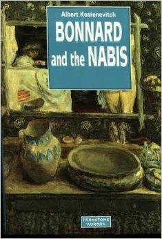 Bonnard and the Nabis (Schools & Movements): Albert Kostenevich