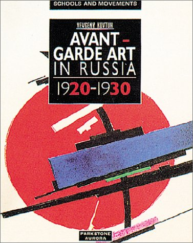 Avant Garde Art in Russia (Schools and Movements) (Schools & Movements): Kovtun, Evgueny