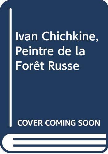 Ivan Chichkine, Peintre de la For?t Russe
