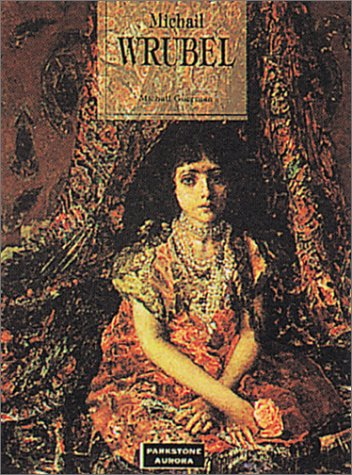 Mikhail Vrubel: The Artist of the Eves: Mikhail Guerman