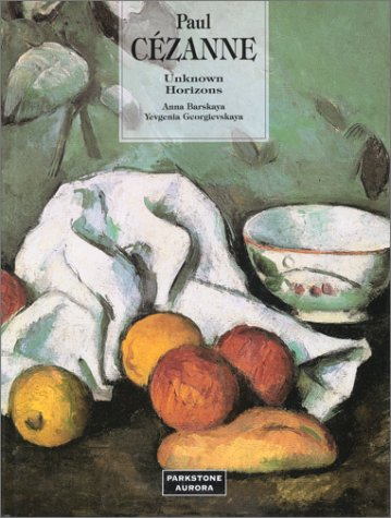 9781859951910: Paul Cezanne: Unknown Horizons (Great Painters)