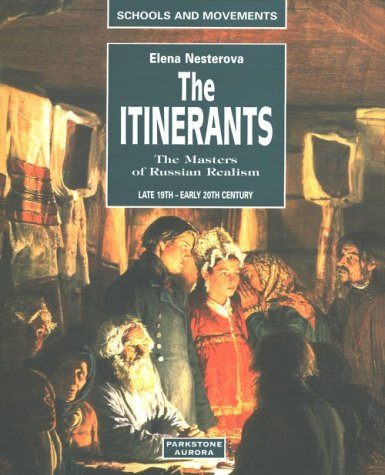 9781859952542: The Itinerants: The Masters of Russian Realism : Second Half of the 19th and Early 20th Centuries (Schools & Movements)
