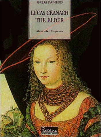 9781859952665: Lucas Cranach the Elder (Great Painters)