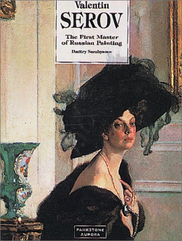 9781859952832: Valentin Serov: First Master of Russian Painting (Great Painters)