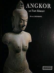 Angkor et l'art khmer [Feb 21, 1997]: Stierlin Henri