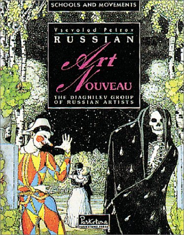 Russain Art Nouveau the World of Art and Diaghilev's Painters