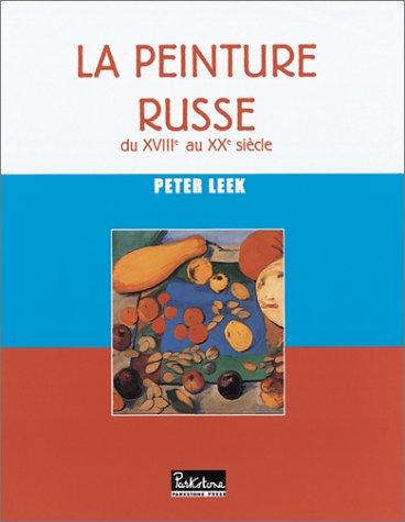 9781859953563: LA PEINTURE RUSSE. Du XVIIIème au XXème siècle
