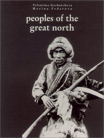 9781859954799: The Peoples of the Great North: Art and Civilization of Siberia