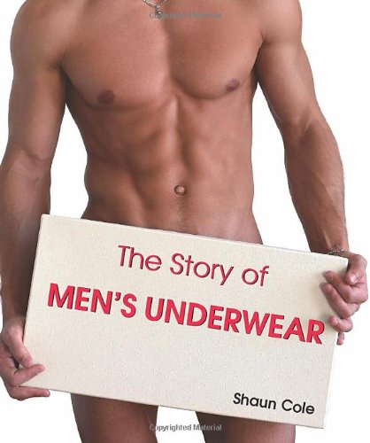 The Story Of Men's Underware: Shaun Cole