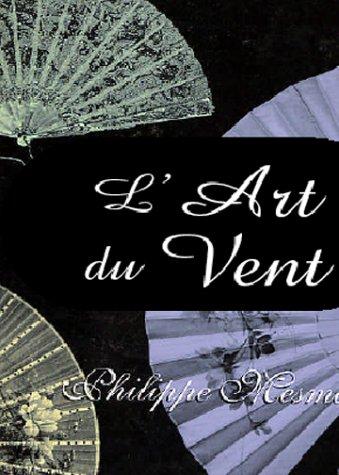 9781859958414: L'Art du vent
