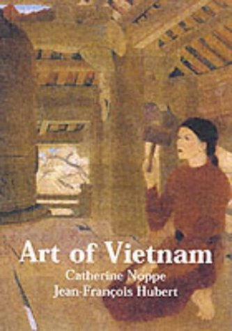 Art of Vietnam.: Noppe, Catherine.
