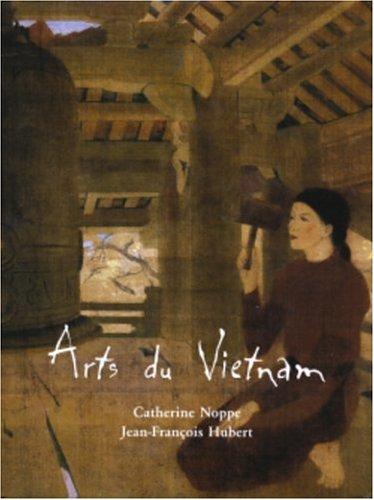 L'Art du Vietnam Noppe, Catherine and Hubert,