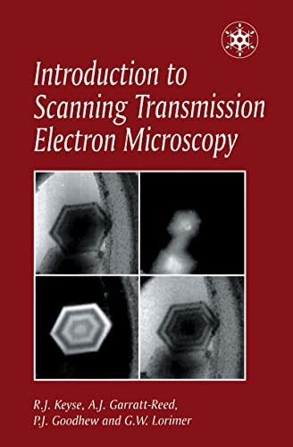 Introduction to Scanning Transmission Electron Microscopy (Royal: Keyse, Dr Robert,