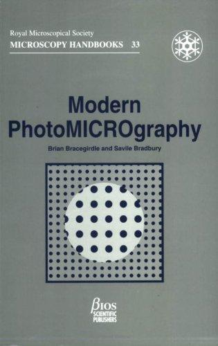 Modern PhotoMICROgraphy (Paperback): Brian Bracegirdle, H. S. M. Bradbury