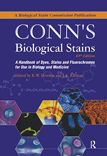 Conn's Biological Stains: A Handbook of Dyes,