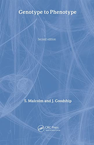 Genotype to Phenotype (Second Edition): S. Malcolm (Ed.)
