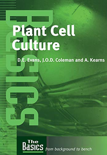 Plant Cell Culture (THE BASICS (Garland Science)): Coleman, Julian; Evans,