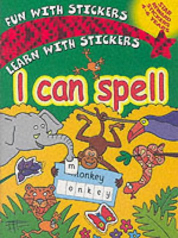 9781859977514: I Can Spell (Fun with Stickers Learn with Stickers)