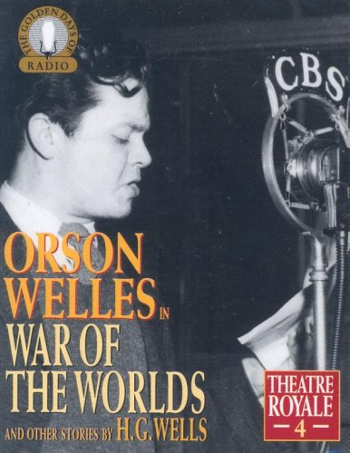 9781859981856: Theatre Royale H.G.Wells' 'War of the Worlds' and Other Stories (Golden Days of Radio) (Vol 4)