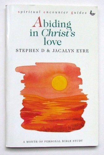 9781859990216: Abiding in Christ's Love (Spiritual Encounter Guide)