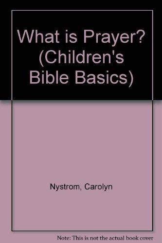 9781859990827: What is Prayer? (Children's Bible Basics)