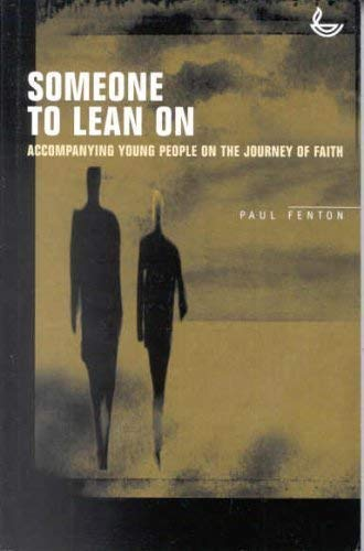 9781859992098: Someone to Lean on: Accompanying Young People on the Journey of Faith