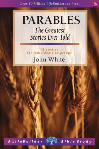 Parables (Lifebuilders Series) (9781859993798) by white-john